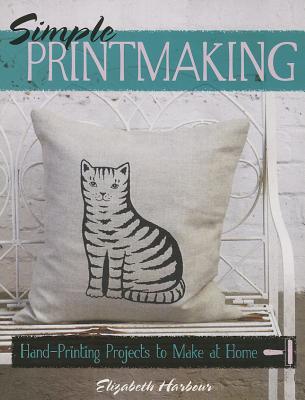 Simple Printmaking By Harbour, Elizabeth